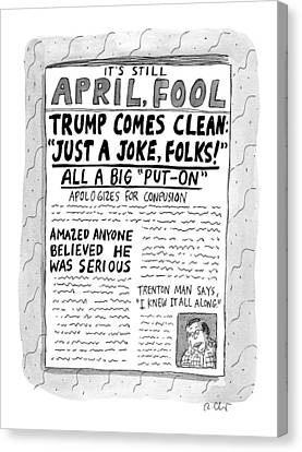 A Newspaper Front Page About Donald Trump's Canvas Print by Roz Chast