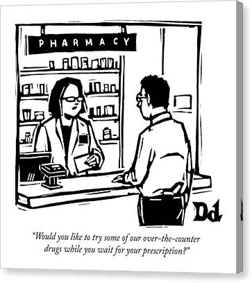 A Pharmacist Speaks To A Customer Canvas Print by Drew Dernavich