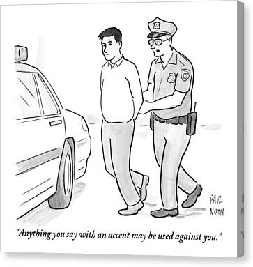 A Police Officer Talks To A Cuffed Man Canvas Print by Paul Noth