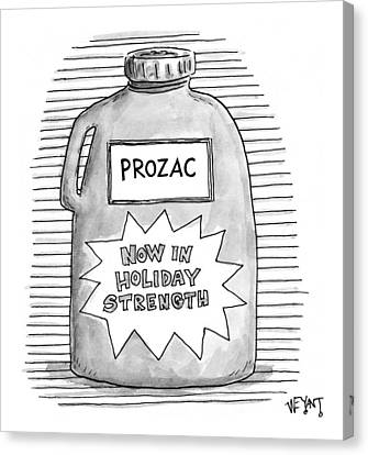 A Prozac Bottle Of Pills Labeled 'now In Holiday Canvas Print by Christopher Weyant