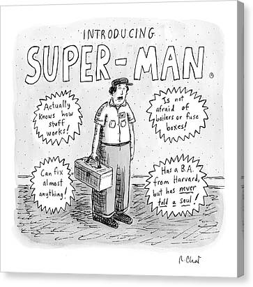 A Repair Man Is Introduced As Super-man Canvas Print by Roz Chast