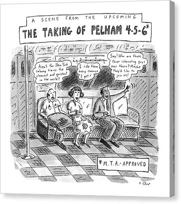 Urban Scenes Canvas Print - A Scene From The Upcoming The Taking Of Pelham by Roz Chast