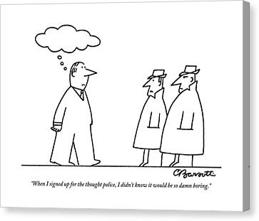 Police Canvas Print - A Thoughtless Man Passes By Two Thought Police by Charles Barsotti
