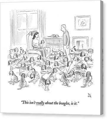 A Wife Surrounded By Beagles Addresses Canvas Print by Paul Noth
