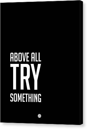 Inspirational Canvas Print - Above All Try Something Poster 2 by Naxart Studio