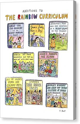 Additions To The Rainbow Curriculum Canvas Print by Roz Chast