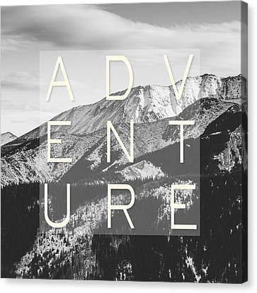 Adventure Typography Canvas Print by Pati Photography