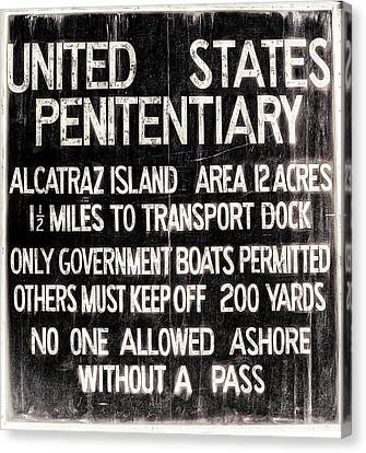 Alcatraz Island United States Penitentiary Sign 2 Canvas Print by Jennifer Rondinelli Reilly - Fine Art Photography