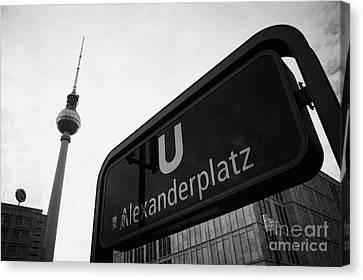 Ubahn Canvas Print - Alexanderplatz U-bahn Station Entrance Sign And Tv Tower Berliner Fernsehturm Berlin Germany by Joe Fox