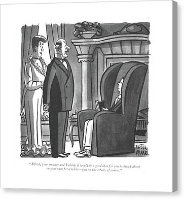 Alfred, Your Mother And I Think Canvas Print