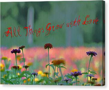 All Things Grow With Love Canvas Print by Bill Cannon