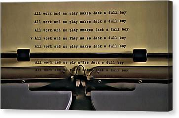 All Work And No Play Makes Jack A Dull Boy Canvas Print