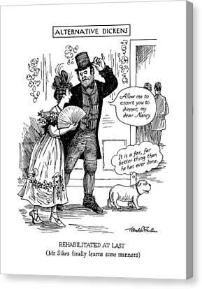 Alternative Dickens Rehabilitated At Last Canvas Print by J.B. Handelsman