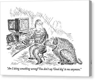 Working Dog Canvas Print - Am I Doing Something Wrong?  You Don't Say 'good by Edward Koren