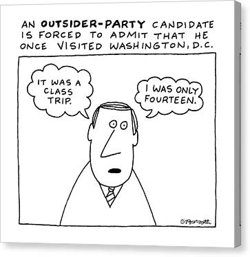 An Outsider - Party Candidate Is Forced To Admit Canvas Print by Charles Barsotti