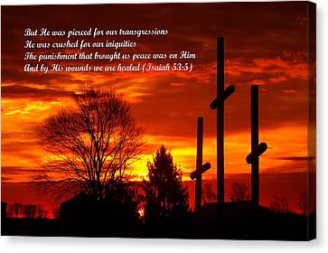 ...and By His Wounds We Are Healed - Isaiah 53.5 Canvas Print by Michael Mazaika
