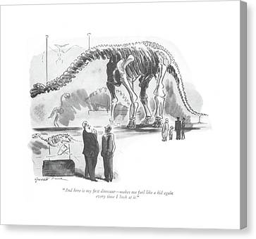 And Here Is My ?rst Dinosaur - Makes Me Feel Like Canvas Print by Garrett Price