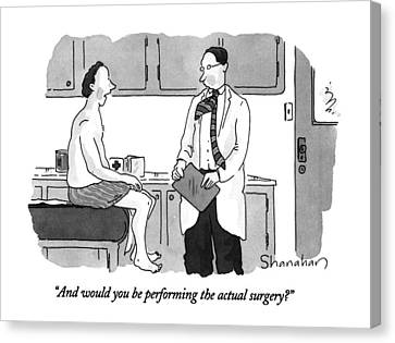 Tables Canvas Print - And Would You Be Performing The Actual Surgery? by Danny Shanahan