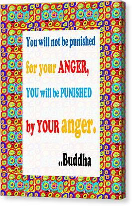 Anger Buddha Wisdom Quote Buddhism   Background Designs  And Color Tones N Color Shades Available Fo Canvas Print by Navin Joshi