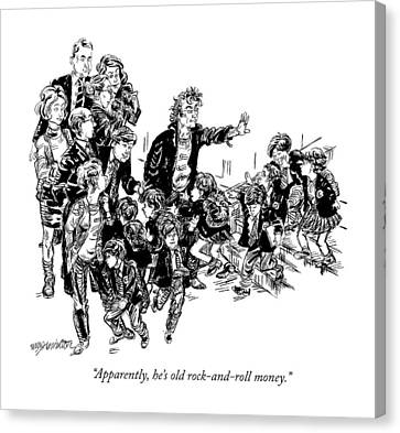 Apparently, He's Old Rock-and-roll Money Canvas Print by William Hamilton