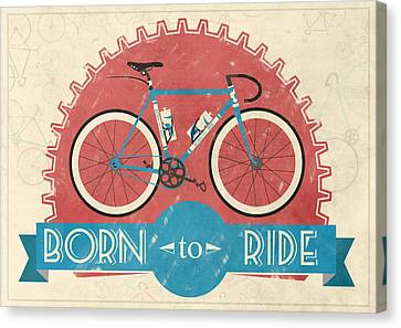 Are You Born To Ride Your Bike? Canvas Print