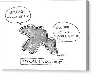 Asexual Harassment Canvas Print by Robert Mankoff