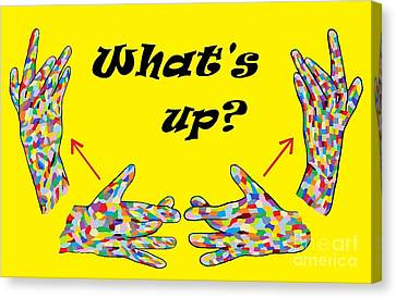 Asl What's Up? Canvas Print by Eloise Schneider