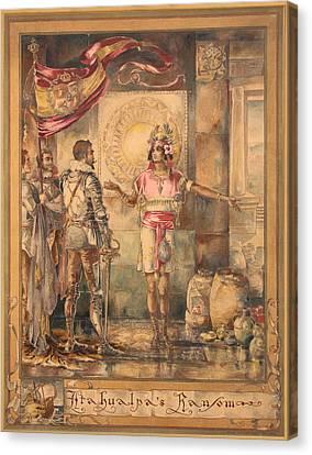 Atahualpa's Ransom Helen Maitland Armstrong Canvas Print by Paul Ashby Antique Paintings