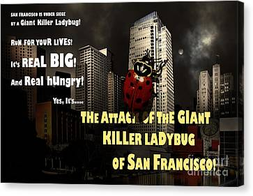 Attack Of The Giant Killer Ladybug Of San Francisco 7d4262 With Text Canvas Print by Wingsdomain Art and Photography