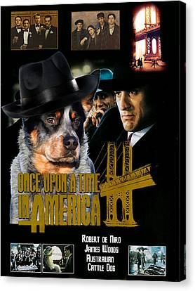 Australian Cattle Dog Art Canvas Print - Once Upon A Time In America Movie Poster Canvas Print