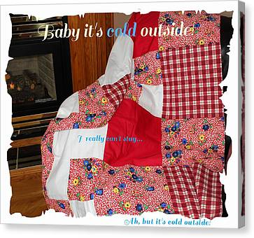Baby It's Cold Outside Quilt  Canvas Print by Barbara Griffin