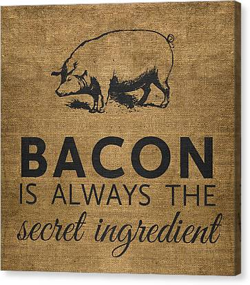 Bacon Is Always The Secret Ingredient Canvas Print by Nancy Ingersoll