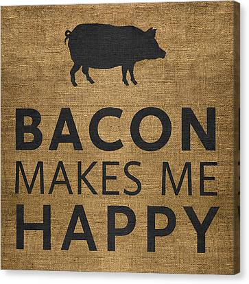Bacon Makes Me Happy Canvas Print by Nancy Ingersoll