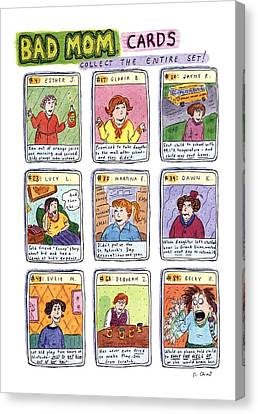 Bad Mom Cards Collect The Whole Set! Canvas Print by Roz Chast