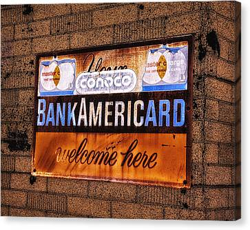 Bankamericard Welcome Here Canvas Print by Priscilla Burgers