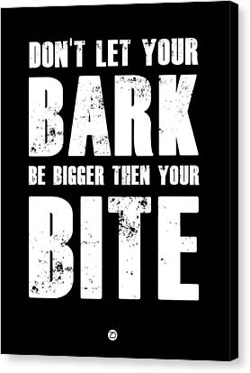 Bark And Bite Poster Black Canvas Print by Naxart Studio