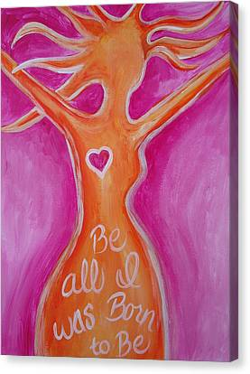 Be All I Was Born To Be Canvas Print by Leslie Manley