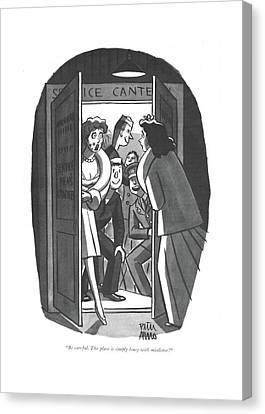 Canteen Canvas Print - Be Careful. The Place Is Simply Lousy by Peter Arno
