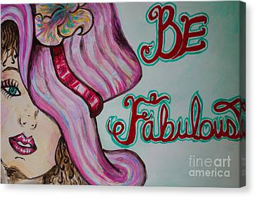 Be Fabulous Canvas Print