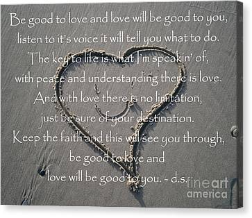 Be Good To Love Canvas Print by Drew Shourd