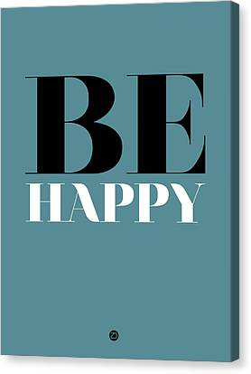 Be Happy Poster 1 Canvas Print by Naxart Studio