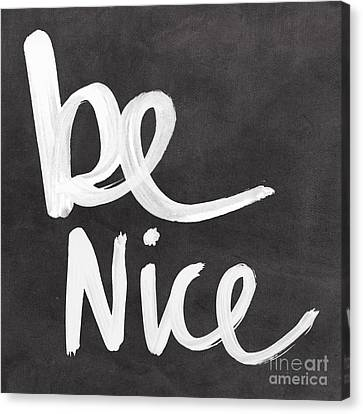 Writing Canvas Print - Be Nice by Linda Woods