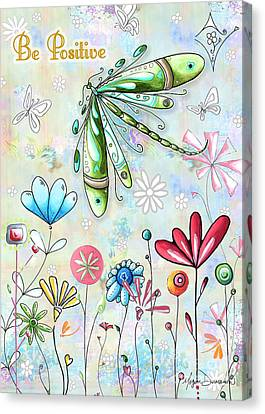 Be Positive Inspirational Uplifting Pop Art Style Fun Dragonfly Flower Painting By Madart Canvas Print by Megan Duncanson