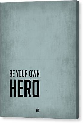 Inspirational Canvas Print - Be Your Own Hero Poster Blue by Naxart Studio