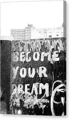 Canvas Print featuring the photograph Become Your Dream by Dave Beckerman