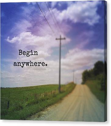 Begin Anywhere Canvas Print by Joy StClaire