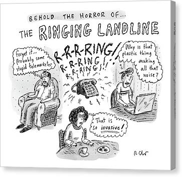 Behold The Horror Of... The Ringing Landline Canvas Print by Roz Chast