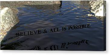 Believe And All Is Possible Canvas Print by James Barnes