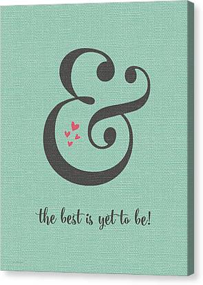 Best Is Yet To Be Canvas Print by Jo Moulton