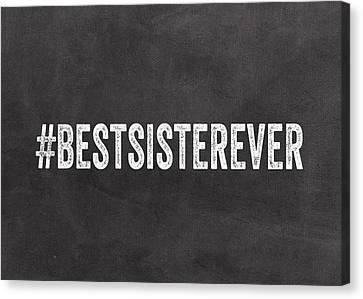 Best Sister Ever- Greeting Card Canvas Print by Linda Woods